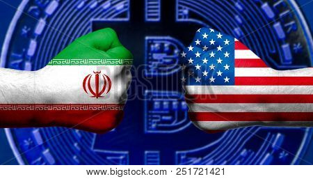 Flags Of Usa And Iran Painted On Two Clenched Fists Facing Each Other With Bitcoin In The Background