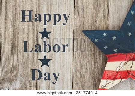 Happy Labor Day Greeting, Usa Patriotic Old Star On A Weathered Wood Background With Text Happy Labo