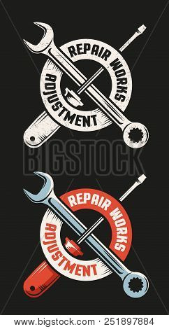 Repair Workshop Emblem Template - Crossed Wrench And Screwdriver.