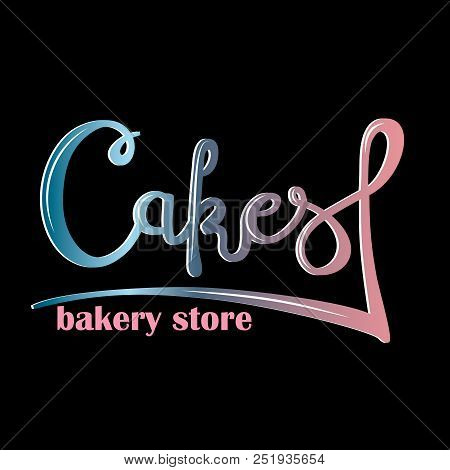 Logo, Sign, Style For The Confectionery, Bakery Shop. Lettering,