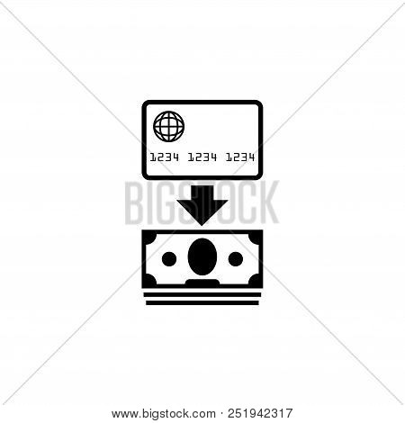 Cash Out Credit Card. Flat Vector Icon Illustration. Simple Black Symbol On White Background. Cash O