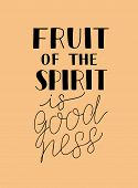 Hand lettering The fruit of the spirit is goodness. Bible verse. Christian poster. New Testament. Galatians. Scripture print. Quote. Card poster