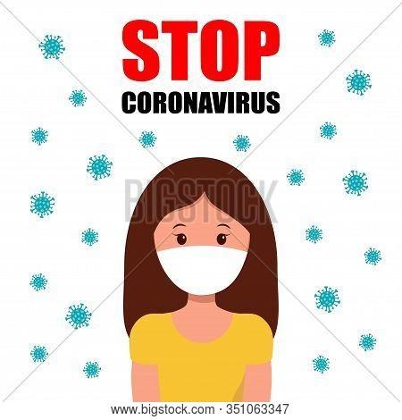 Coronavirus 2019-ncov. Global Epidemic Of Novel Coronavirus. Stop Coronavirus. Wuhan Virus. Girl In