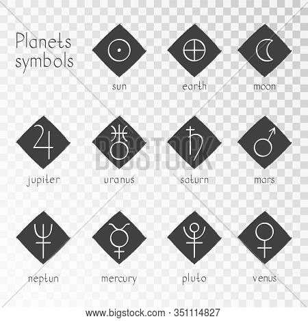 Vector Set Of Grunge Icons With Astrological Planets Symbols On A Transparent Background. Signs Coll