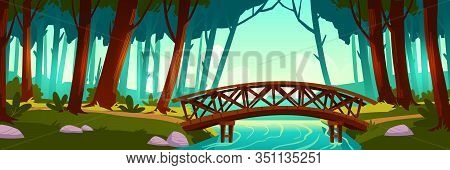 Wooden Bridge Crossing River In Forest. Vector Background Of Nature Landscape With Green Trees, Trai