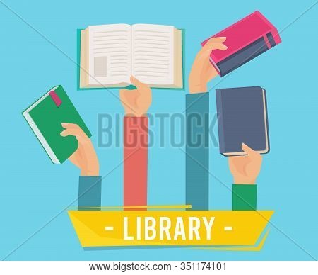 Hands With Books. Library Persons Holding Opening Books Vector Concept Of Learning Vector Set. Libra