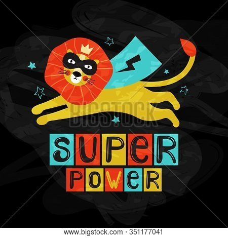 Super Power Decorative Hand Drawn Vector Lettering. Freedom Slogan With Cute Lion Face Scandinavian