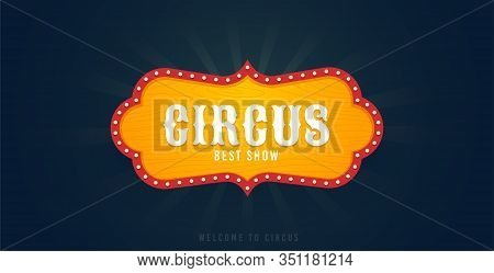 Circus Old Banner And Carnival Label. Circus Show. Vector Illustration