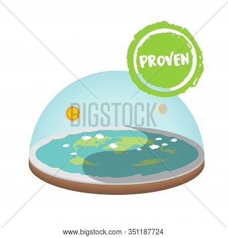 The Earth Is Flat. Flat Earth Concept Illustration. Stamp Proven Ancient Cosmology Model And Modern