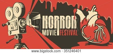 Vector Poster For A Horror Movie Festival. Illustration With An Old Movie Projector And Bloody Human
