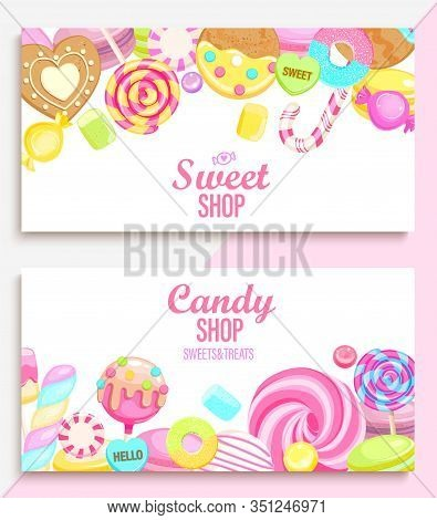 Set Of Candy And Sweet Shop Banners With Many Sweets And Place For Text. Candy, Macaroon, Bonbon, Lo