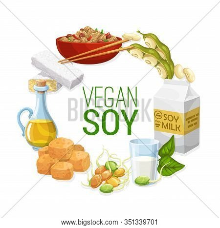 Soy And Soya Bean Food Vector Frame Of Soybean, Soy Milk And Oil, Tofu, Tempeh And Meat, Noodles And