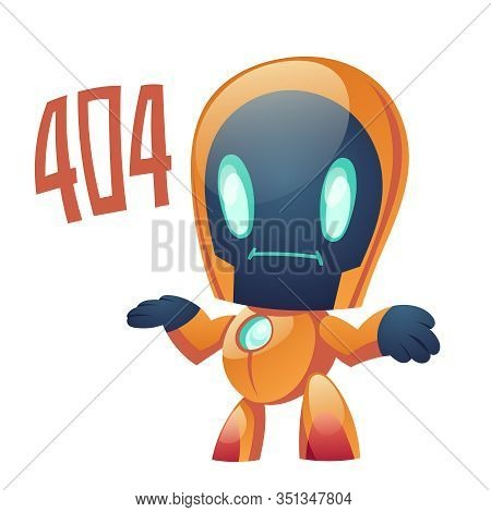 404 Error With Robot Say Page Not Found. Confused Ai Cyborg Shrug And Informing About Lost Server Co