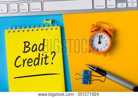 Bad Credit - Question Message On Workplace. Subject Of Loans, Credit Rating, Penalty And Late Paymen