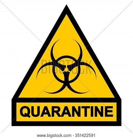 Sign Symbol Quarantine Zone, Area Stop Novel Coronavirus Outbreak Covid 19 2019 Ncov Symptoms In Wuh
