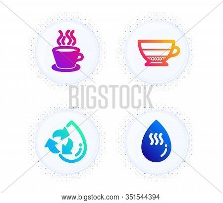 Americano, Tea Cup And Recycle Water Icons Simple Set. Button With Halftone Dots. Hot Water Sign. Be