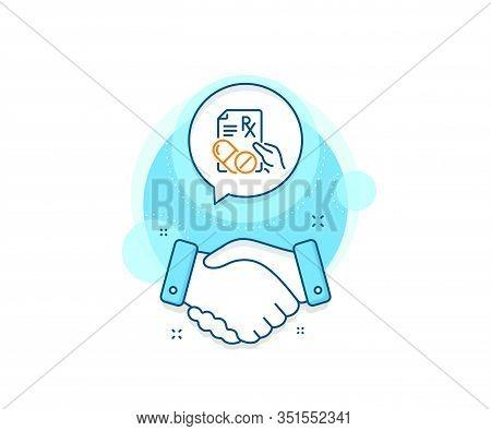 Medicine Drugs Pills Sign. Handshake Deal Complex Icon. Prescription Rx Recipe Line Icon. Agreement