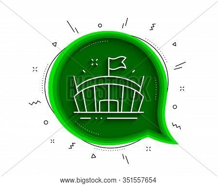 Sports Stadium Line Icon. Chat Bubble With Shadow. Arena With Flag Sign. Sport Complex Symbol. Thin