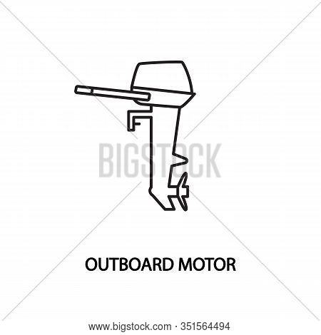 Outboard Motor Vector Line Icon. Concept For Website And Printed Materials
