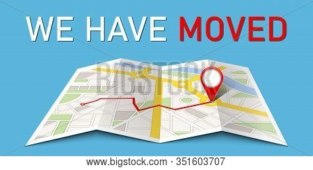 Creative Vector Illustration Of We Have Moved, Navigation, Address Map Isolated On Transparent Backg