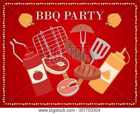 Barbeque Party Poster Or Invitation With Bbq Meat, Sausages And Grilled Food Steak, Chicken, Vegetab