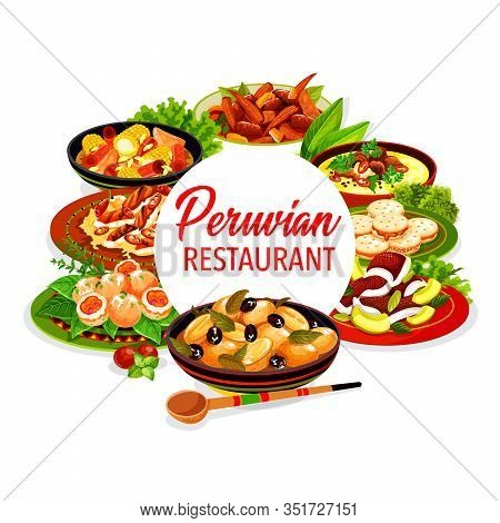 Peruvian Restaurant Dishes Of Fish Ceviche, Vegetable, Meat And Milk Cookies. Vector Beef And Corn S