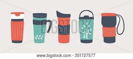 Reusable Cups, Thermo Mug And Tumblers With Cover. Different Designs Of Thermos For Take Away Coffee
