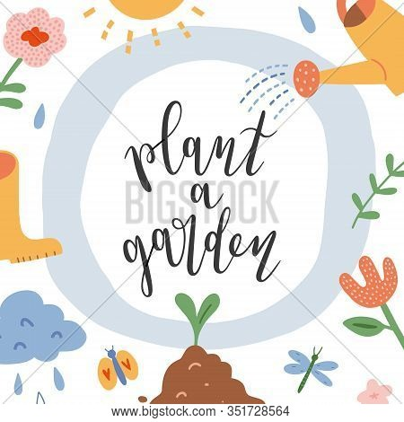 Gardening Card, Plant A Garden Motivational Lettering Quote Decorated With Hand Drawn Illustrations