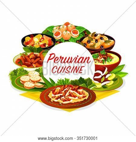 Peruvian Food Vector Icon Of Meat, Seafood And Vegetable Dishes With Fish Ceviche And Milk Cookies.