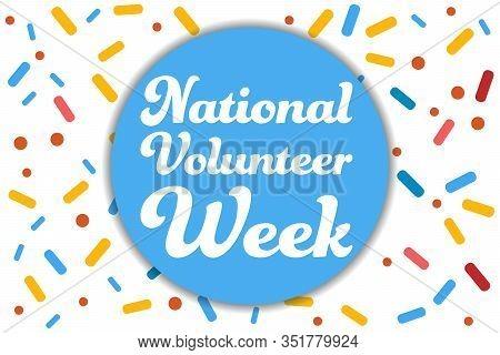 National Volunteer Appreciation Week Holiday Concept. April. Template For Background, Banner, Card,