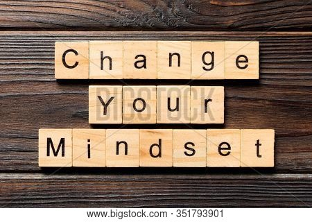 Change Your Mindset Word Written On Wood Block. Change Your Mindset Text On Wooden Table For Your De