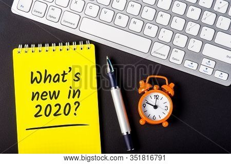 A Note Whats New In 2020 Year. Changes Coming In 2020. With Office Or School Supplies