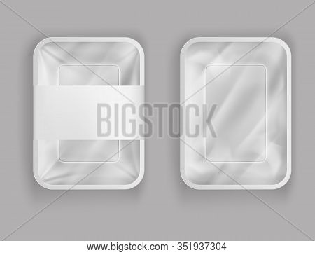 3d Realistic Plastic Container For Food, Products With Paper Cover Or Plastic Foil. Empty Styrofoam
