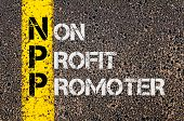 Concept image of Business Acronym NPP as Non Profit Promoter written over road marking yellow painted line. poster