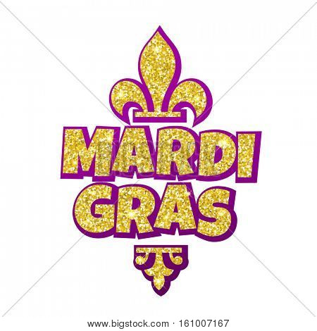 Fleur-de-Lis lily Mardi Gras gold glitter masquerade carnival lettering. Australian traditional Sydney Mardi Gras parade or American New Orleans Louisiana Fat Tuesday celebration poster greeting card