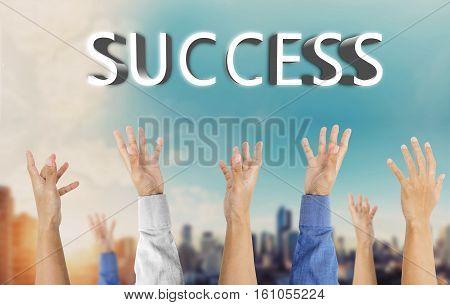 Various hand raising up, grabbing success, business success concept