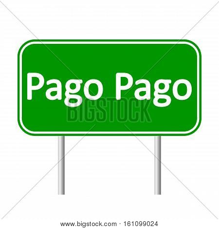 Pago Pago road sign isolated on white background.