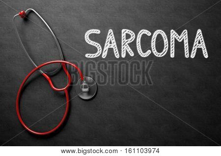 Sarcoma Handwritten Medical Concept on Chalkboard. Top View Composition with Black Chalkboard and Red Stethoscope on it. Black Chalkboard with Sarcoma - Medical Concept. 3D Rendering.