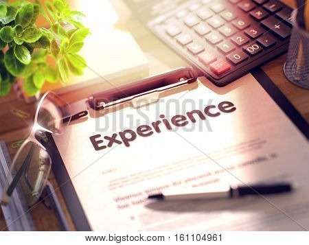 Experience. Business Concept on Clipboard. Composition with Clipboard, Calculator, Glasses, Green Flower and Office Supplies on Office Desk. 3d Rendering. Blurred Image.