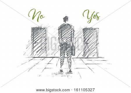 Vector hand drawn No Yes business solution concept sketch. Businessman standing backwards and trying to decide which door to open. Lettering No Yes