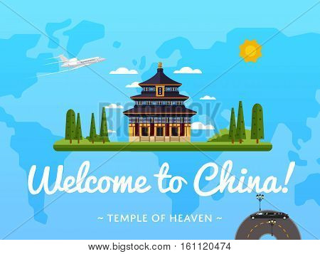 Welcome to China poster with famous attraction vector illustration. Travel design with ancient Temple of Heaven on background world map. Famous architectural landmarks and worldwide air traveling