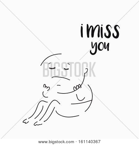vector card, banner, script lettering I miss you, man cartoon doodle drawn by hand, fine lines, with a sad expression on his face, saying emotions, feelings, print on T-shirt.