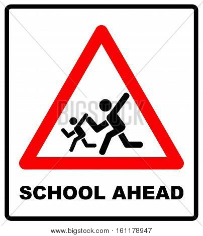 Warning school sign. Vector traffic symbol in red triangle isolated white, School crossing ahead. Slow motion, children