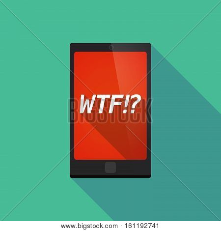 Long Shadow Smart Phone With    The Text Wtf!?