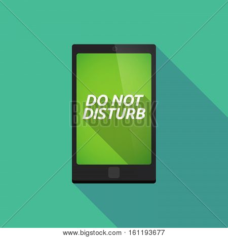 Long Shadow Smart Phone With    The Text Do Not Disturb