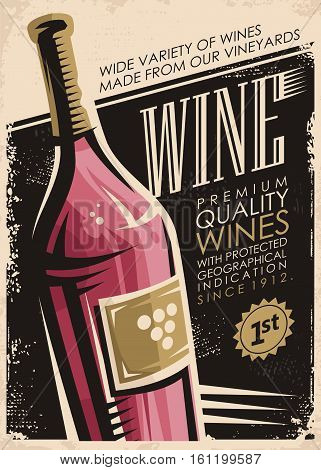 Wine retro poster design with red wine bottle on old paper background. Premium quality wines with protected geographical indication since 1912.