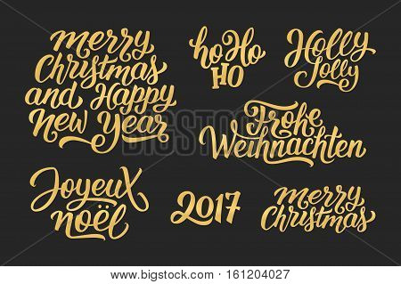 Merry Christmas and Happy New Year 2017 vector golden lettering set on black with french, english and german greetings. Holly Jolly, Frohe Weihnachten and Joyeux Noel calligraphic text
