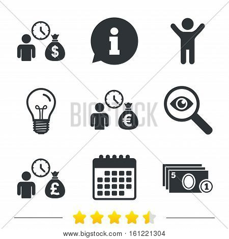 Bank loans icons. Cash money bag symbols. Borrow money sign. Get Dollar money fast. Information, light bulb and calendar icons. Investigate magnifier. Vector