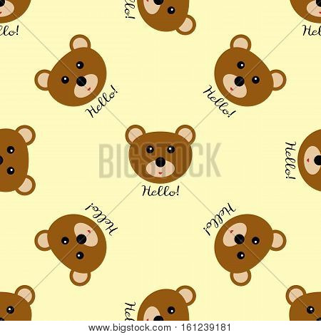 Seamless texture brown bear head and the text Hello! Template for children's clothing and bedding. Yellow background.