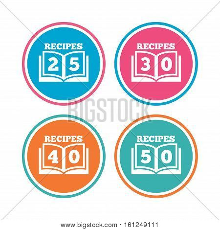 Cookbook icons. 25, 30, 40 and 50 recipes book sign symbols. Colored circle buttons. Vector